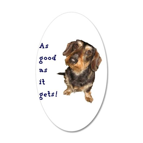 Dachshund As good as it gets 38.5 x 24.5 Oval Wall