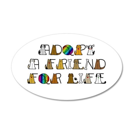 Adopt a Friend for Life 22x14 Oval Wall Peel