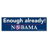 Enough already! Nobama Bumper Sticker