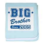 Big Brother Since 2005 baby blanket