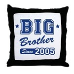 Big Brother Since 2005 Throw Pillow
