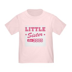 Little Sister - Team 2005 Toddler T-Shirt