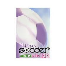 Soccer is for GIRLS! - Rectangle Magnet