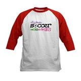 Soccer is for GIRLS! - Tee