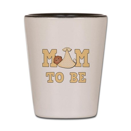 Mom to Be Shot Glass