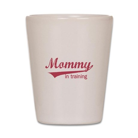 Mommy in Training Shot Glass