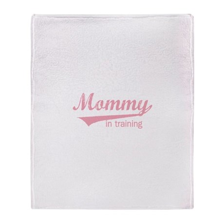 Mommy in Training Throw Blanket
