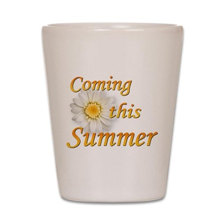 Coming this Summer Shot Glass