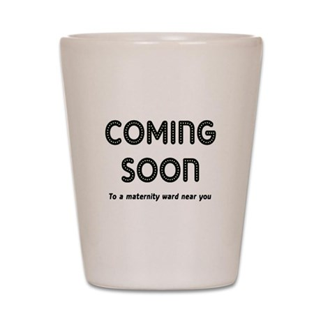 Coming Soon Shot Glass