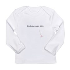 The Butler really did it Long Sleeve Infant T-Shir