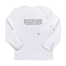 When I was your age... Long Sleeve Infant T-Shirt