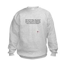 When I was your age... Kids Sweatshirt