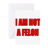 I AM NOT A FELON WHITE Greeting Cards (Package of