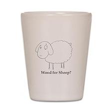 Wood for Sheep? Shot Glass