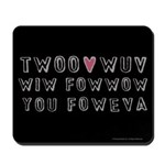 Princess Bride Twoo Wuv Foweva Mousepad