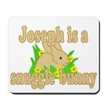 Joseph is a Snuggle Bunny Mousepad