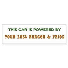 Powered By Your Last Burger & Fries