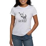 Got Birds? Women's T-Shirt