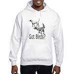 Got Birds? Hooded Sweatshirt