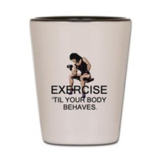 TOP Exercise Slogan Shot Glass