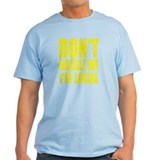 Dont Hassle Me Im Local T-Shirt