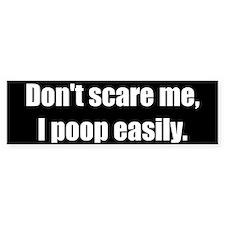 Don't scare me (Bumper Sticker)