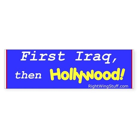 """First Iraq, then..."" Bumper Sticker"