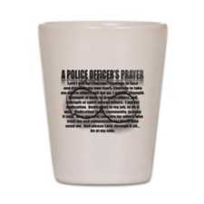 A POLICE OFFICER'S PRAYER Shot Glass