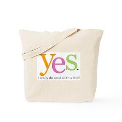 Yes I Need This Stuff Bag