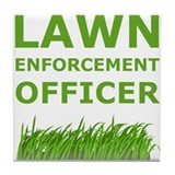 Lawn Enforcement Officer Tile Coaster