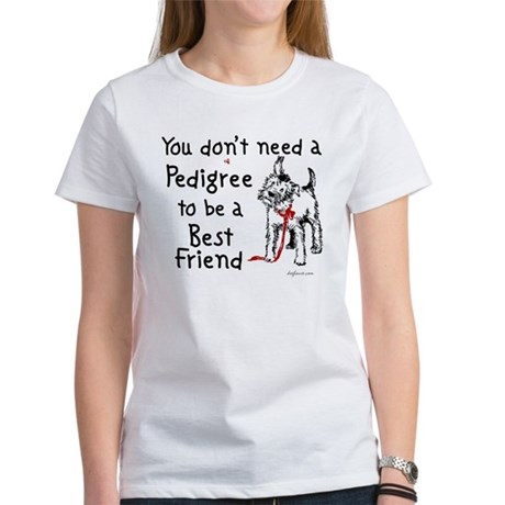 No Pedigree Needed Women's T-Shirt