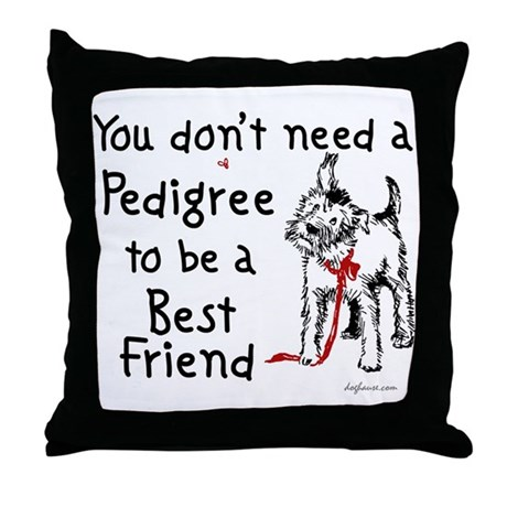 No Pedigree Needed Throw Pillow