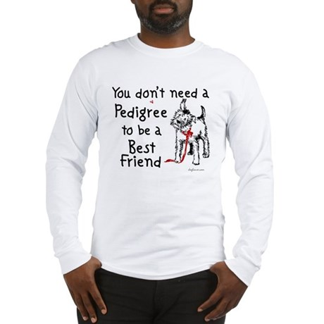 No Pedigree Needed Long Sleeve T-Shirt