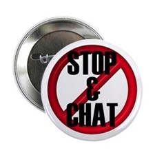 "No Stop & Chat 2.25"" Button (10 pack)"