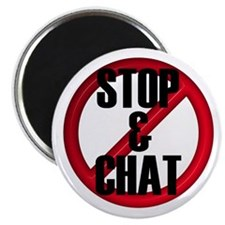 "No Stop & Chat 2.25"" Magnet (100 pack)"