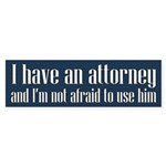 I Have An Attorney Bumper Sticker
