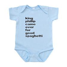 King Phillip Came Over For Go Infant Bodysuit