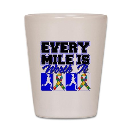 Autism Every Mile Is Worth It Shot Glass