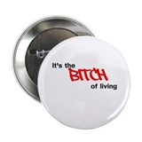 "Spring Awakening B*tch of Living 2.25"" Button"