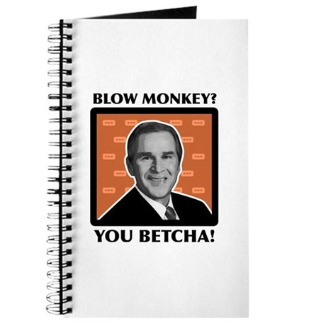 Blow Monkey? You Betcha! Journal