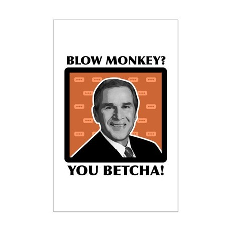 Blow Monkey? You Betcha! Mini Poster Print