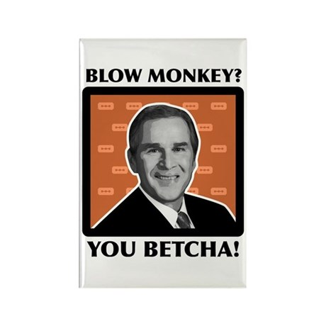Blow Monkey? You Betcha! Rectangle Magnet