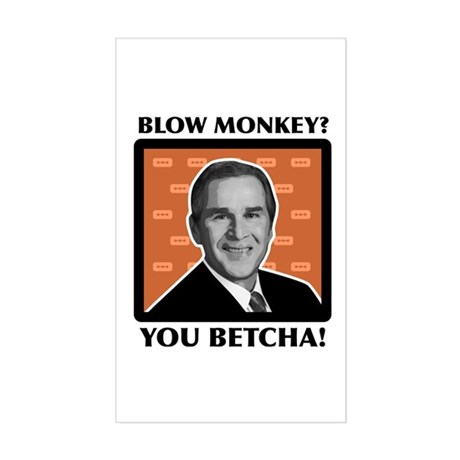 Blow Monkey? You Betcha! Rectangle Sticker