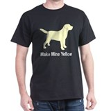 Make Mine Yellow Lab T-Shirt