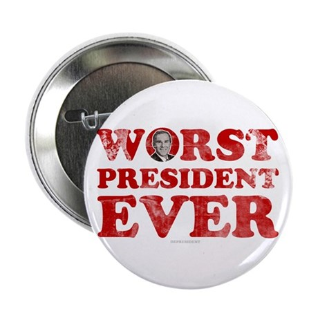 "Worst President Ever 2.25"" Button (100 pack)"