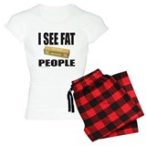 I SEE FAT PEOPLE Pajamas