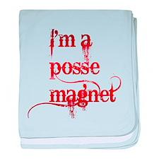 I'm A Posse Magnet baby blanket