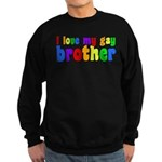 I Love My Gay Brother Sweatshirt (dark)