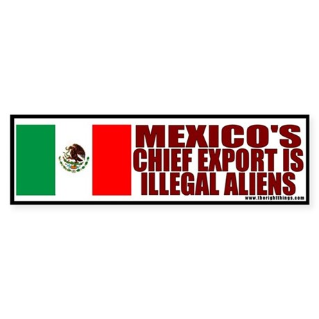 Mexico Exports Illegal Aliens Bumper Sticker