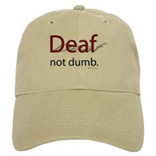 Deaf, Not Dumb Baseball Cap